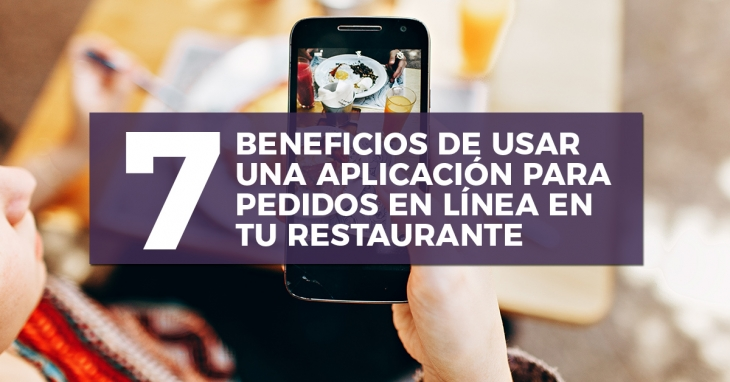 7 Benefits of using an application for home delivery in your restaurant
