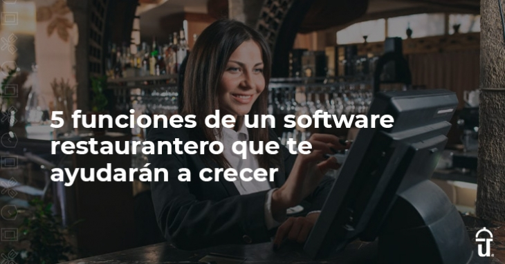 5 functions of a restaurant software that will help you grow