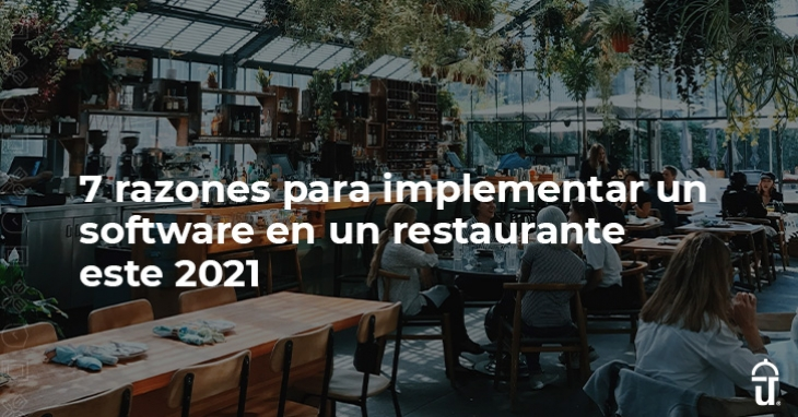 7 reasons to implement a software in a restaurant this 2021