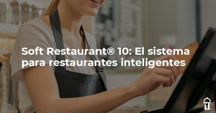 Soft Restaurant® 10: The System for Smart Restaurants