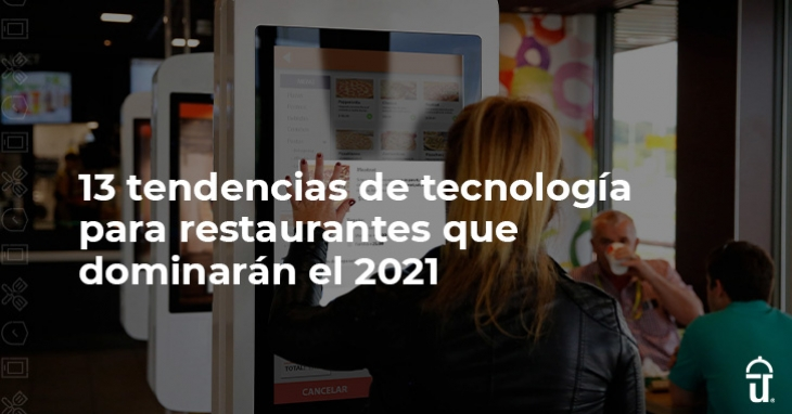 13 restaurant tech trends that will dominate in 2021