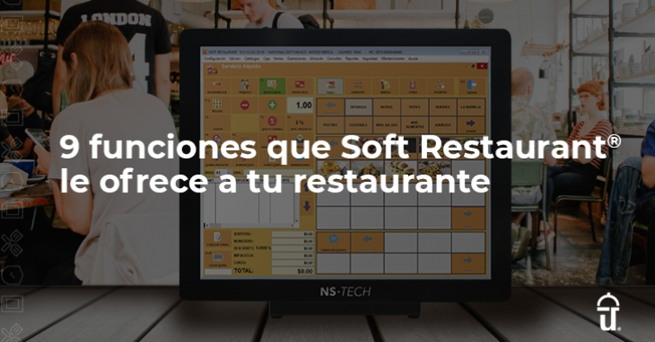 9 functions that Soft Restaurant® offers to your restaurant
