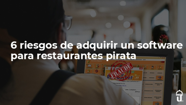 6 risks of acquiring pirated restaurant software