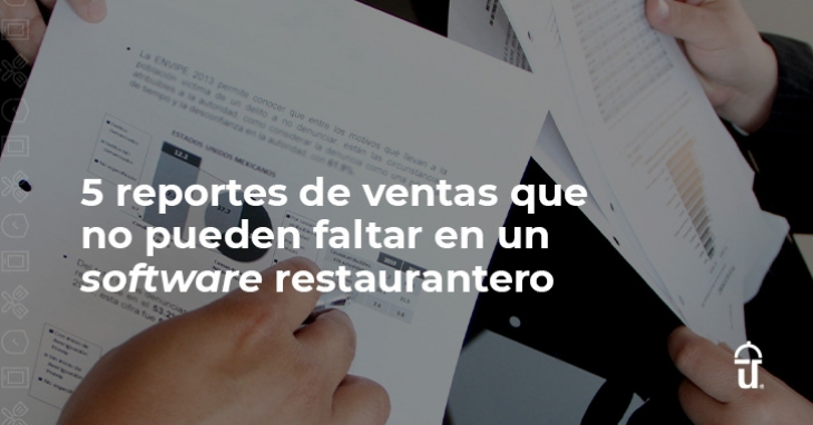 5 sales reports that can not be missing in a restaurant software