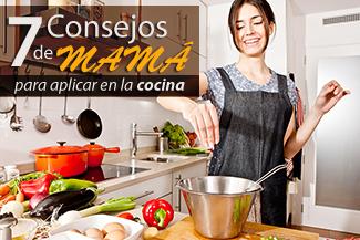 7 Consejos De Mamá Para Aplicar En La Cocina
